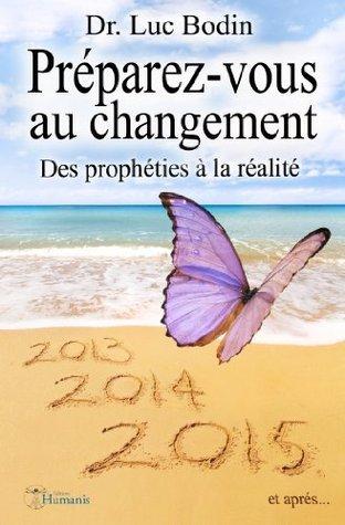 Préparez-vous au changement - Des prophéties à la réalité  by  Humanis
