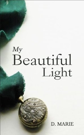 My Beautiful Light  by  D. Marie