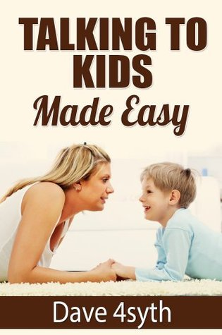 Talking to Kids Made Easy Dave 4syth