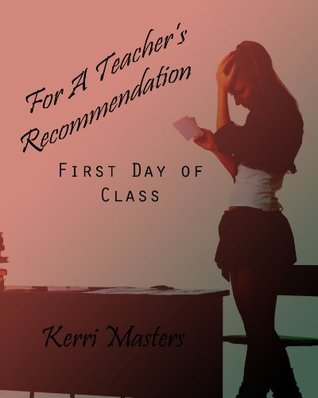 For A Teachers Recommendation: First Day of Class Kerri Masters