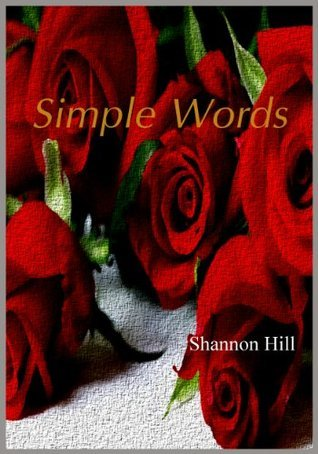 Simple Words: 100 Simple Thoughts for More Happiness in Your Life  by  Shannon Hill