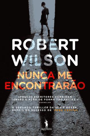 Nunca me Encontrarão (Charlie Boxer, #2)  by  Robert Wilson