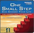 One Small Step Can Change Your Life - The Kaizen Way to Success  by  Robert Maurer