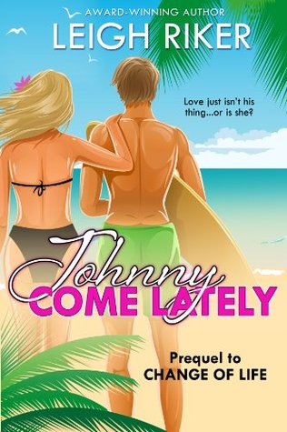 Johnny Come Lately  by  Leigh Riker