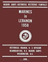 Marines in Lebanon, 1958 Jack Shulimson