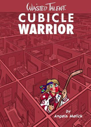 Cubicle Warrior (Wasted Talent #3) Angela Melick