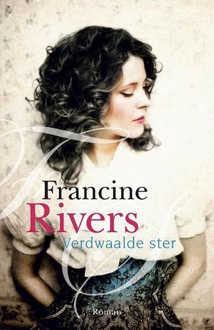 Verdwaalde ster  by  Francine Rivers