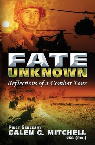 Fate UnKnown: Reflections of a Combat Tour  by  Galen G. Mitchell