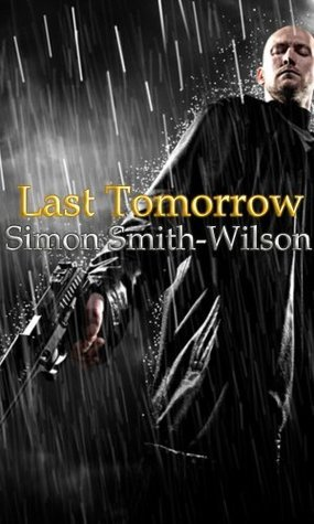 Last Tomorrow (City of Sin 3)  by  Simon Smith-Wilson