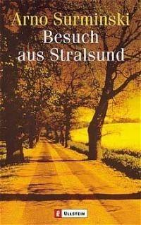 Besuch Aus Stralsund. Erzählungen Arno Surminski