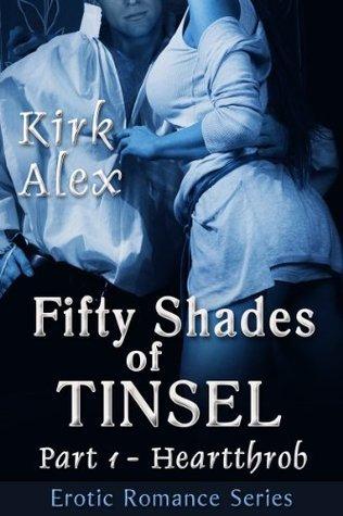 Heartthrob (Fifty Shades of Tinsel #1)  by  Kirk Alex