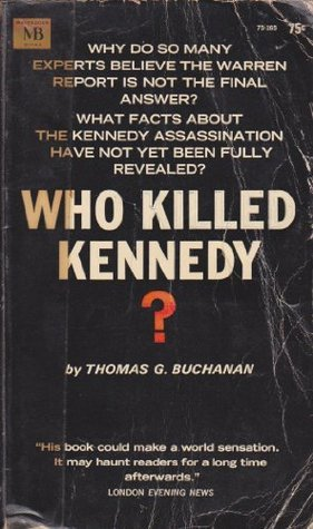Who killed Kennedy?  by  Thomas G Buchanan