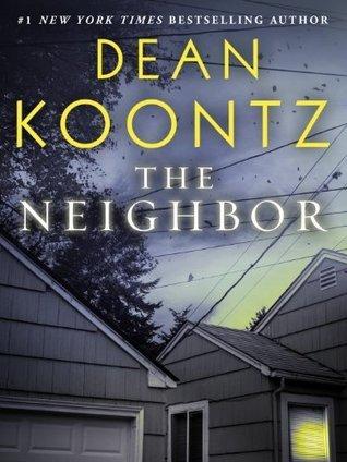 The Neighbor  by  Dean Koontz