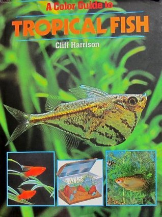 Color Guide to Tropical Fish  by  Cliff Harrison