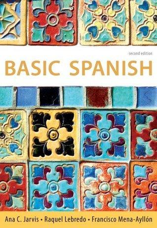 Basic Spanish: The Basic Spanish Series (Basic Spanish Ana C. Jarvis