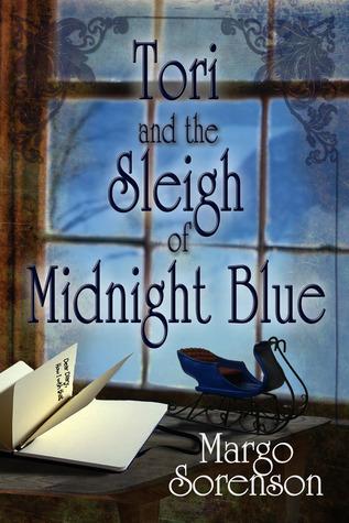 TORI AND THE SLEIGH OF MIDNIGHT BLUE Margo Sorenson