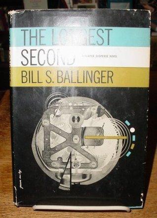 The Longest Second  by  Bill S. Ballinger