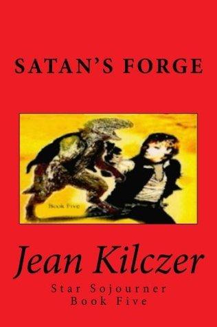 Satans Forge  by  Jean Kilczer