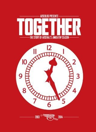 Together: the story of Arsenals unbeaten season Andrew Mangan