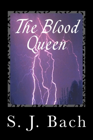 The Blood Queen (The Lamia Series #1) S.J. Bach
