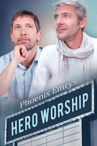 Hero Worship  by  Phoenix Emrys