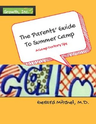 The Nervous Parents Guide To Summer Camp Gerard Mitchel M.D.