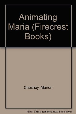 Animating Maria (Firecrest Books) Marion Chesney