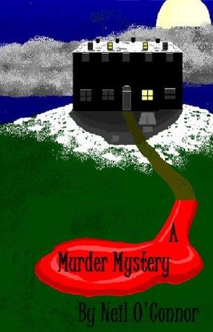 A Murder Mystery  by  Neil   OConnor