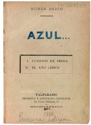 Azul (primera edición, de 1888) Rubén Darío