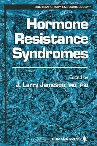 Hormone Resistance Syndromes (Contemporary Endocrinology) J. Larry Jameson