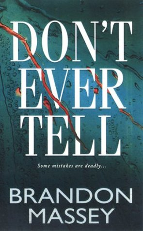 Dont Ever Tell  by  Massey Brandon
