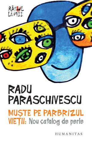 Muşte pe parbrizul vieţii: nou catalog de perle  by  Radu Paraschivescu