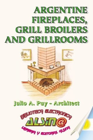 Argentine Fireplaces, Grill Broilers and Grillrooms Julio Puy