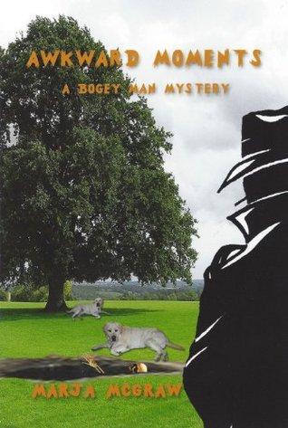 Awkward Moments: A Bogey Man Mystery  by  Marja McGraw