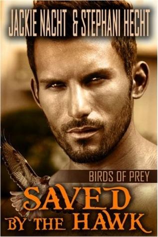 Saved  by  the Hawk (Birds of Prey, #1) by Jackie Nacht
