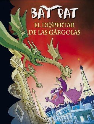 El despetar de las gargolas (Bat Pat, #23)  by  Roberto Pavanello