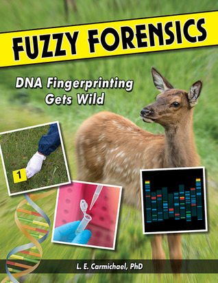 FUZZY FORENSICS: DNA Fingerprinting Gets Wild  by  L.E. Carmichael