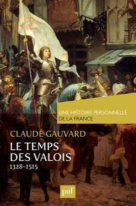Le temps des Valois Claude Gauvard