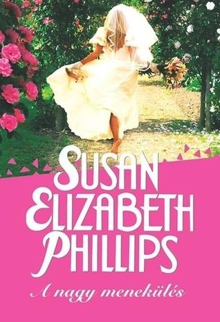 A nagy menekülés (Wynette, Texas #7) Susan Elizabeth Phillips