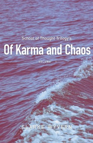 Of Karma and Chaos  by  Clarke Wyvern