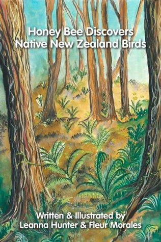 Honey Bee Discovers Native New Zealand Birds Leanna Hunter