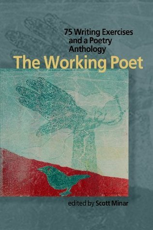 The Working Poet: 75 Exercises and a Poetry Anthology  by  Scott Minar
