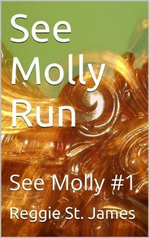 See Molly Run Reggie St. James