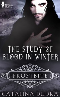 The Study of Blood in Winter  (Frostbite #4)  by  Catalina Dudka