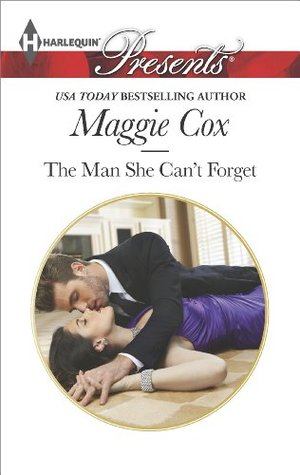 The Man She Cant Forget  by  Maggie Cox