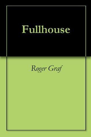 Fullhouse Roger Graf