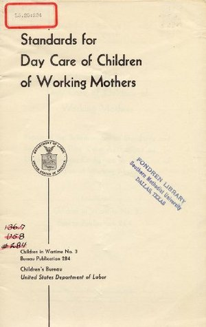 Standards for Day Care of Children of Working Mothers  by  U.S.