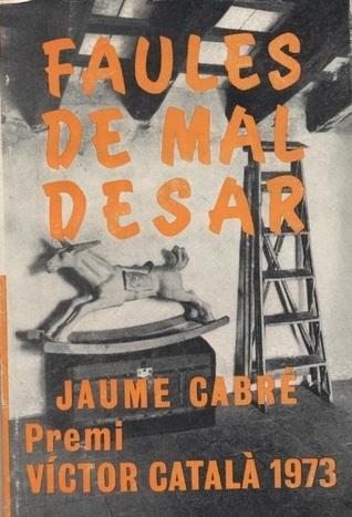 Faules de mal desar  by  Jaume Cabré