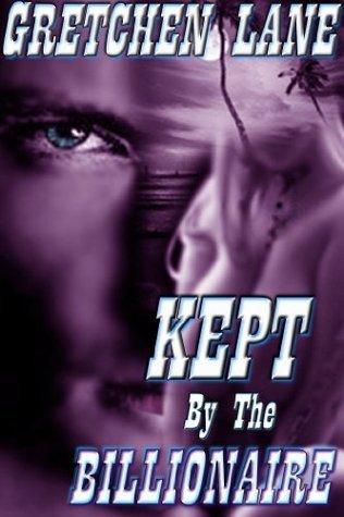 Kept the Billionaire by Gretchen Lane