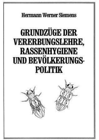 Grundzüge der Vererbungslehre Rassenhygiene Bevölker  by  Hermann Werner Siemens